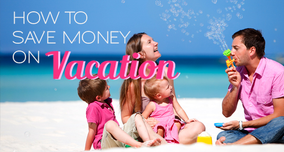 15 Penny Saving Tips for Vacations