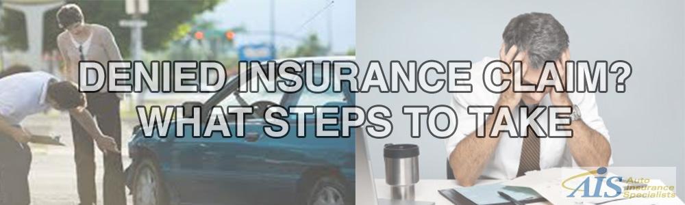 Denied Insurance Claim? What Steps to Take
