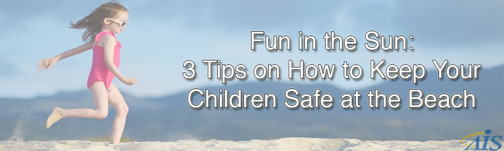 3 Important Tips on How to Keep Children Safe at the Beach