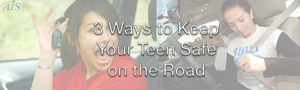 3 Ways to Keep Your Teen Safe on the Road