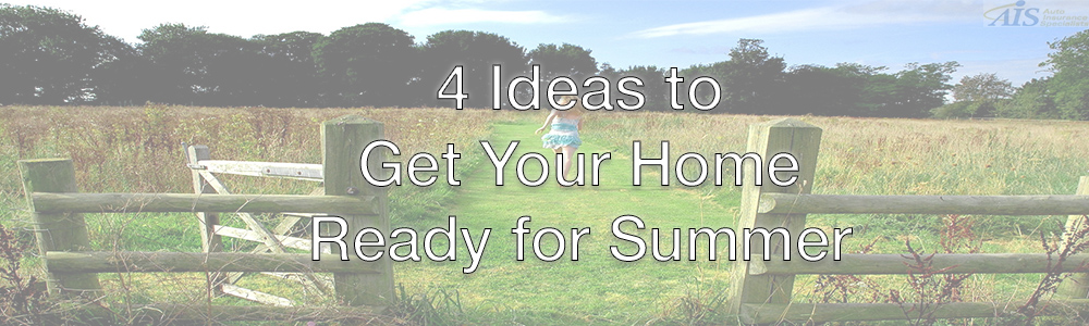 4 Ideas to Get Your Home Ready for Summer